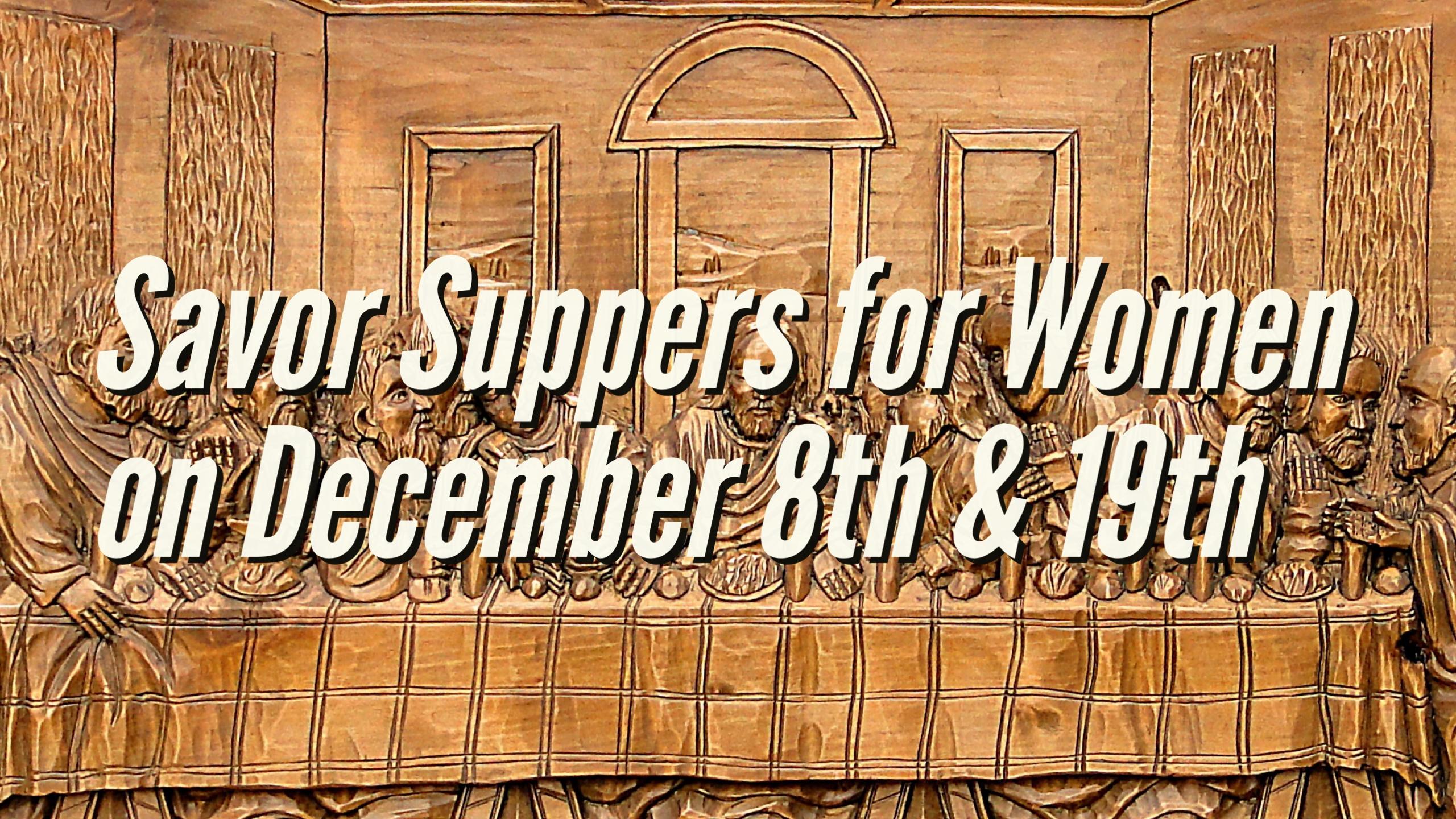 December Savor Suppers