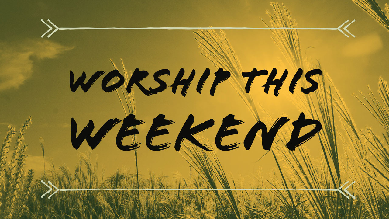 worship this weekend
