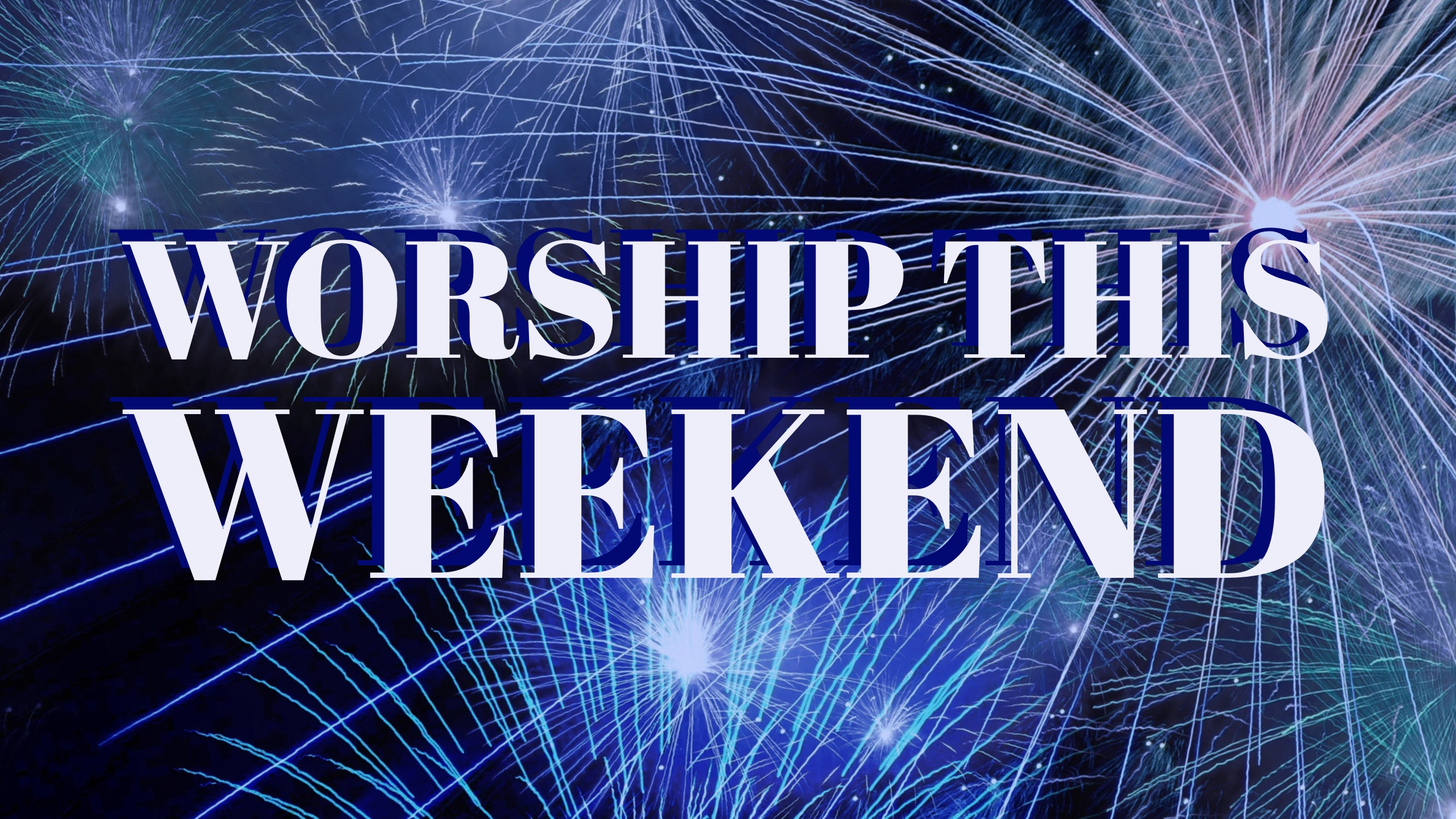 Worship This Weekend 2017