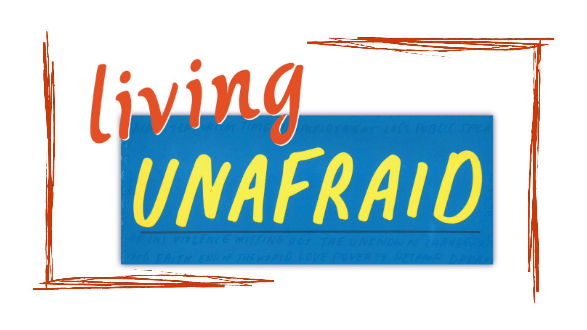 Living Unafraid